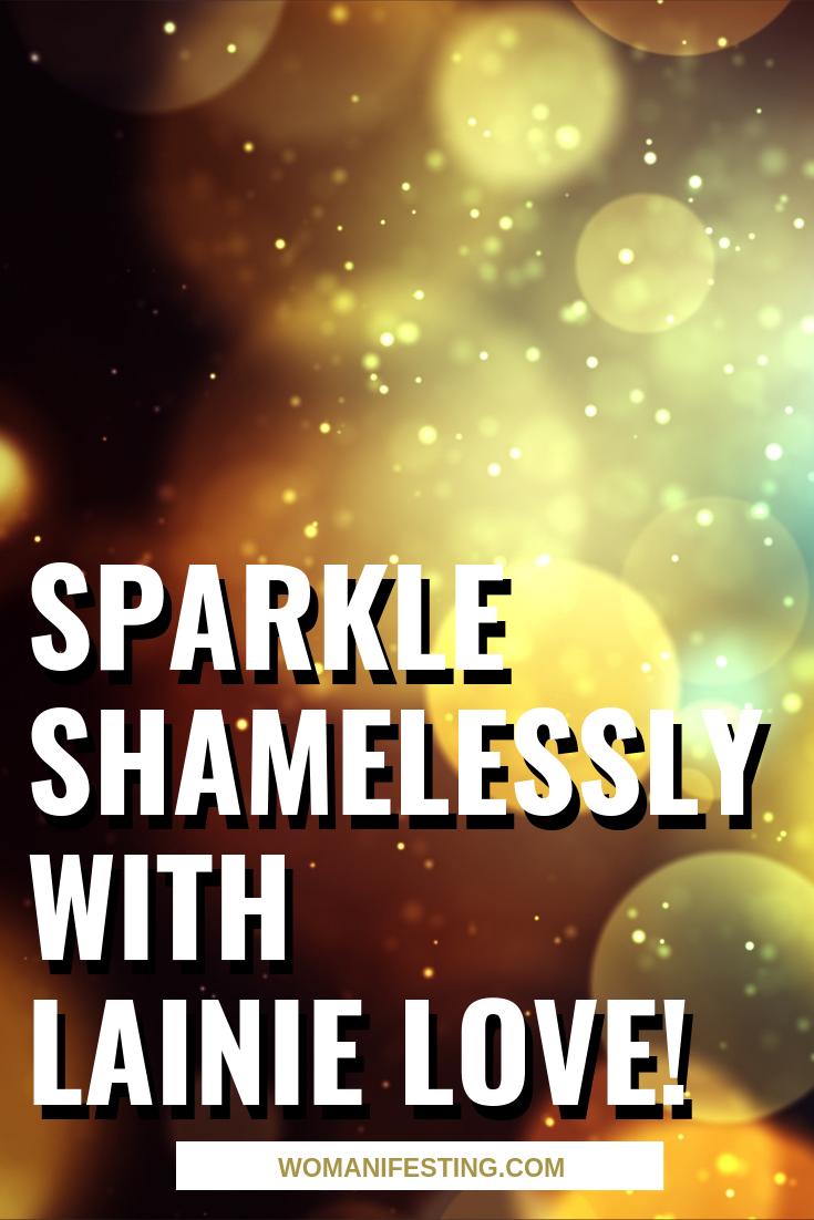 Sparkle Shamelessly with Lainie Love! (1)