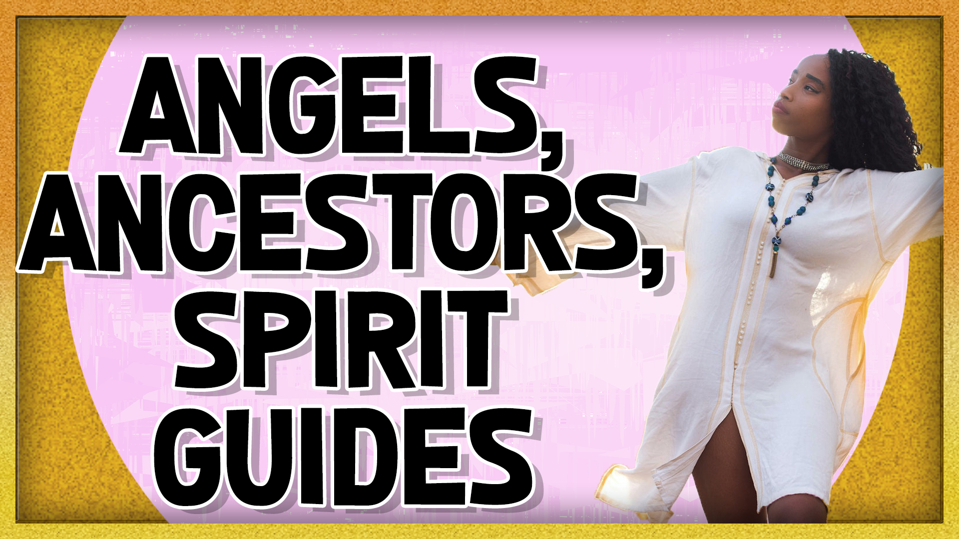 Angels, Ancestors, and Spirit Guides How to Connect with Your Spirit Family