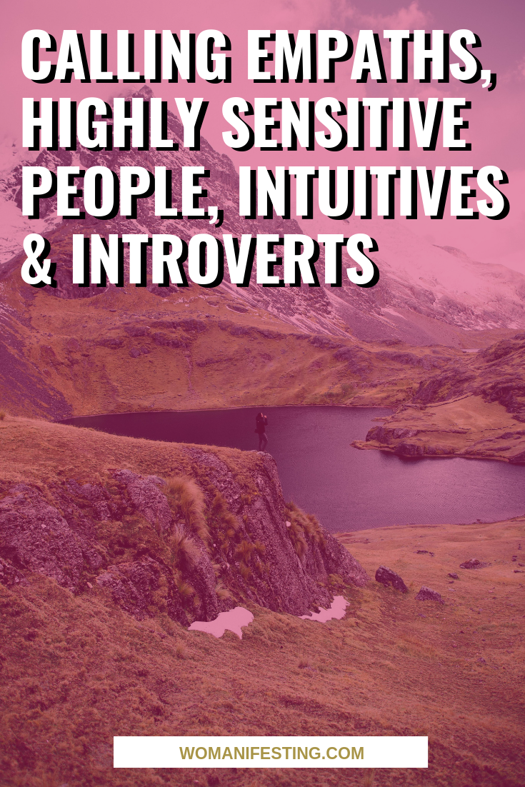 Calling Empaths, Highly Sensitive People, Intuitives & Introverts