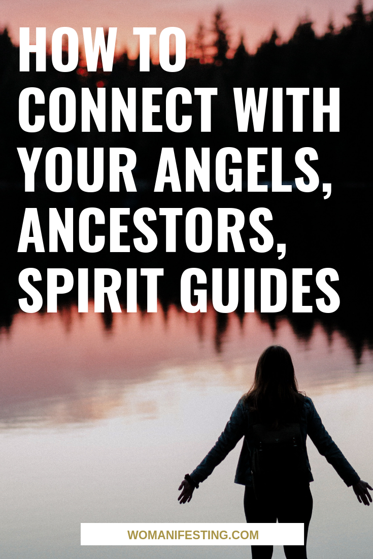 How to Connect with Your Angels, Ancestors, Spirit Guides