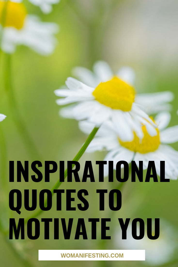 Inspirational Quotes to Motivate You