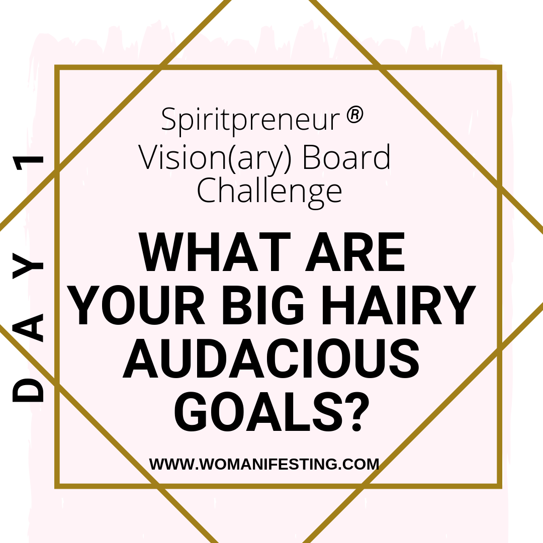 What is Your Big Hairy Audacious Goal? Vision Board Challenge, Day 1 of 11 [Video]