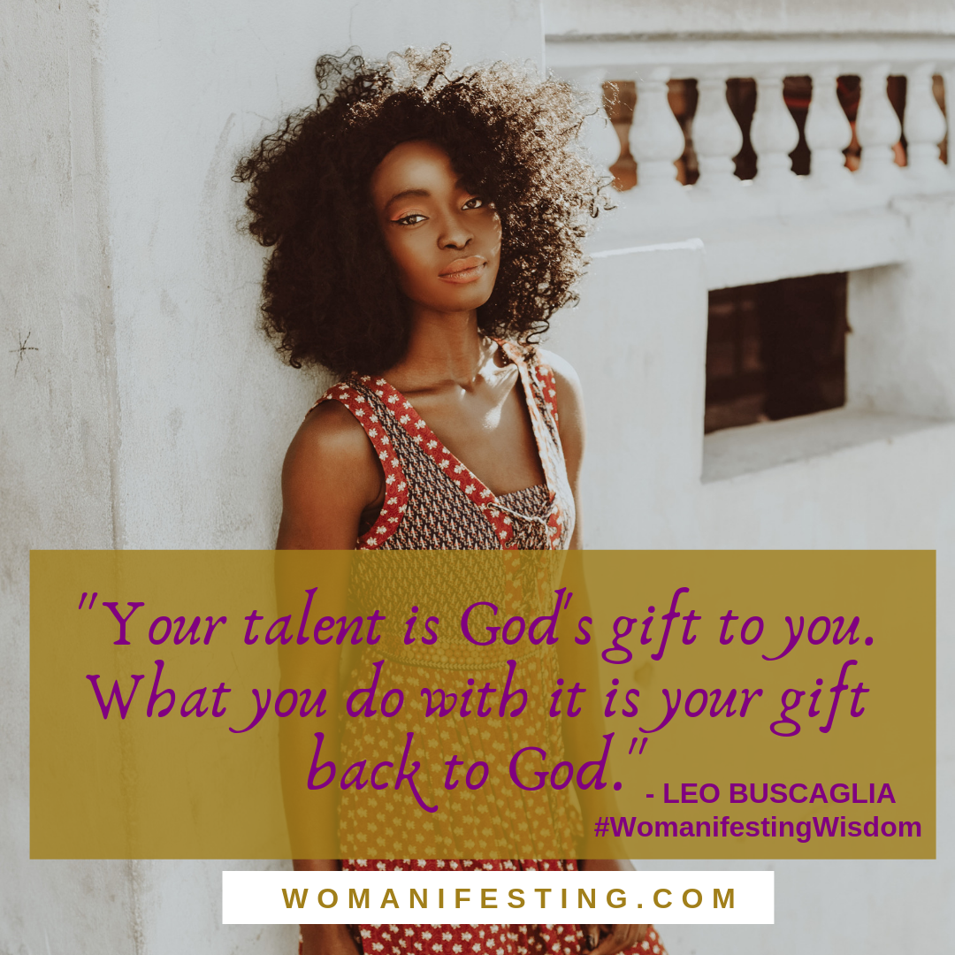 Author -- Your Talent is God's gift to you. What you do with it is your gift back to God piritpreneur Visionary Board Challenge Quotes (11)