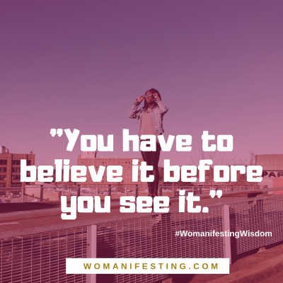 You have to believe it before you see it Spiritpreneur Visionary Board Challenge Quotes (3)