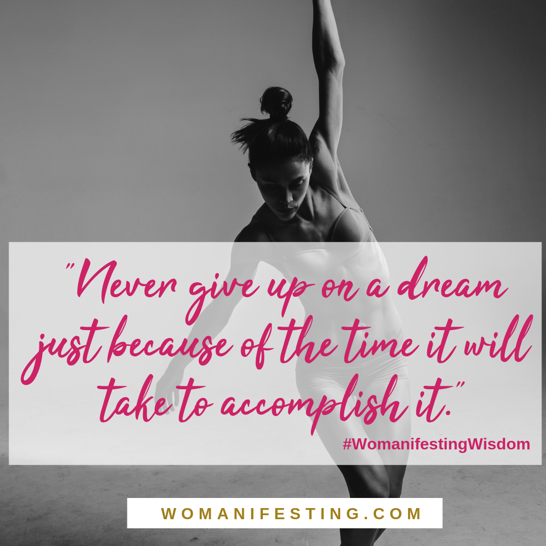 Never give up on a dream just because of the time it will take to accomplish it Spiritpreneur Visionary Board Challenge Quotes (4)