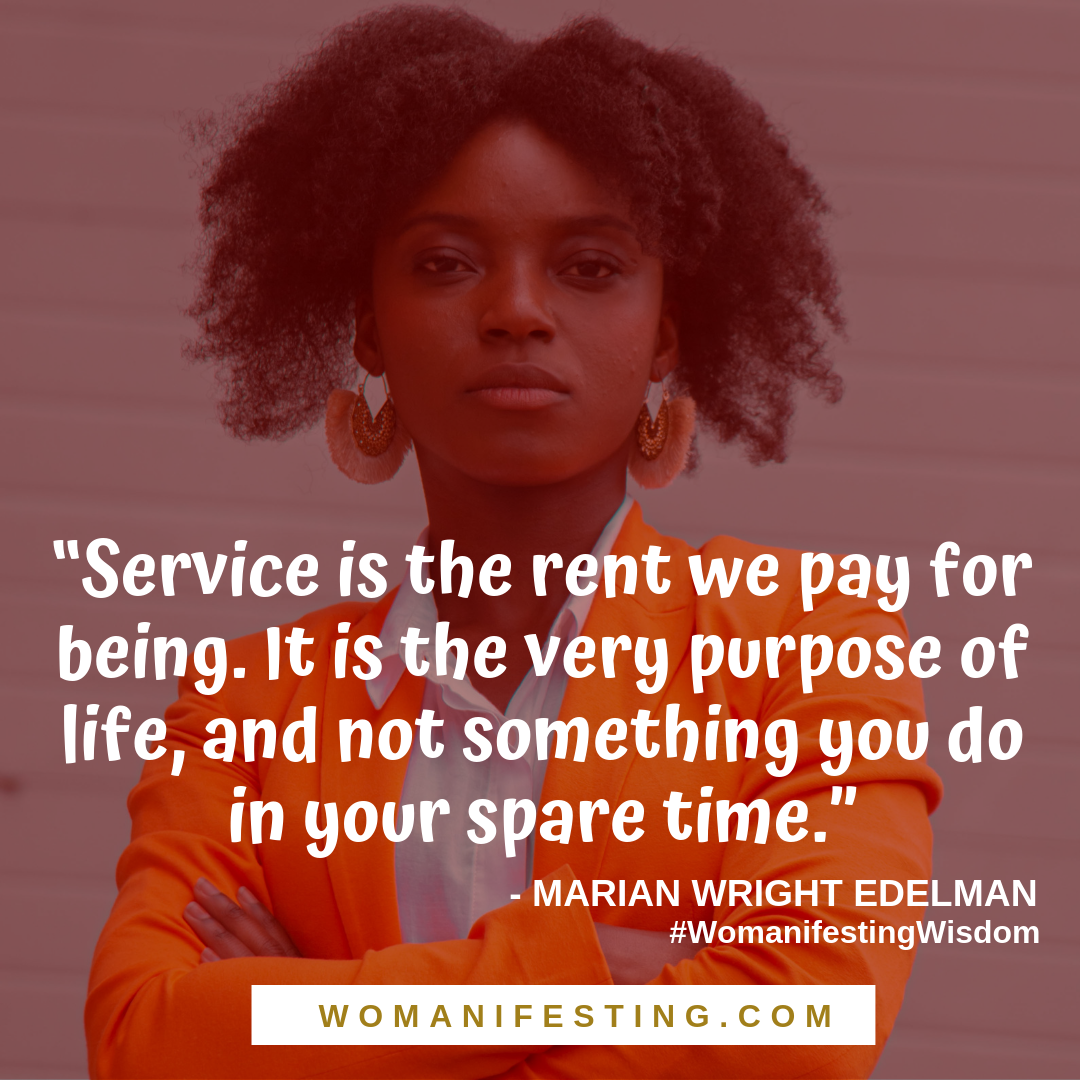 Service is the rent we pay for being. It is the very purpose of life and not something you do in your spare time Spiritpreneur Visionary Board Challenge Quotes (6)