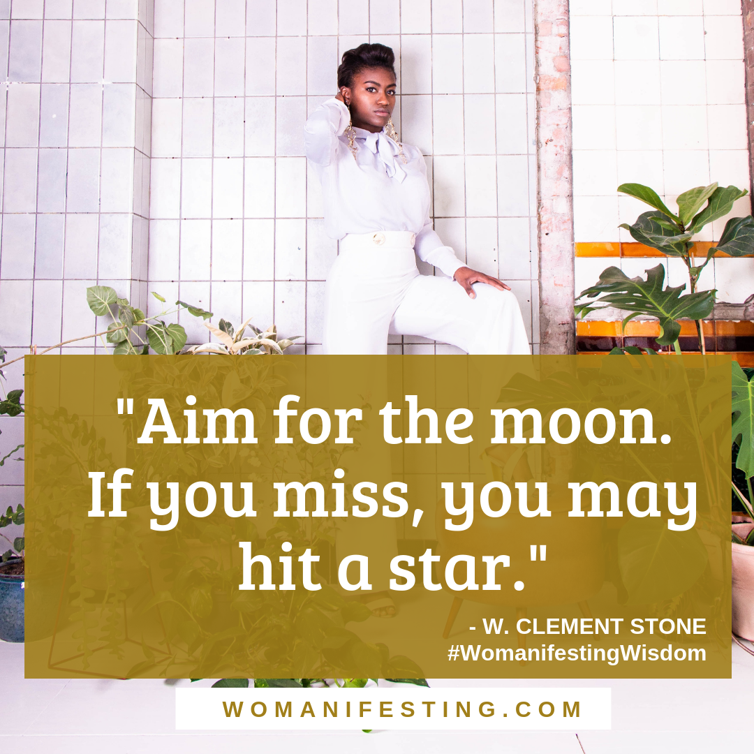 Aim for the moon. If you miss, you may hit a star Spiritpreneur Visionary Board Challenge Quotes (8)