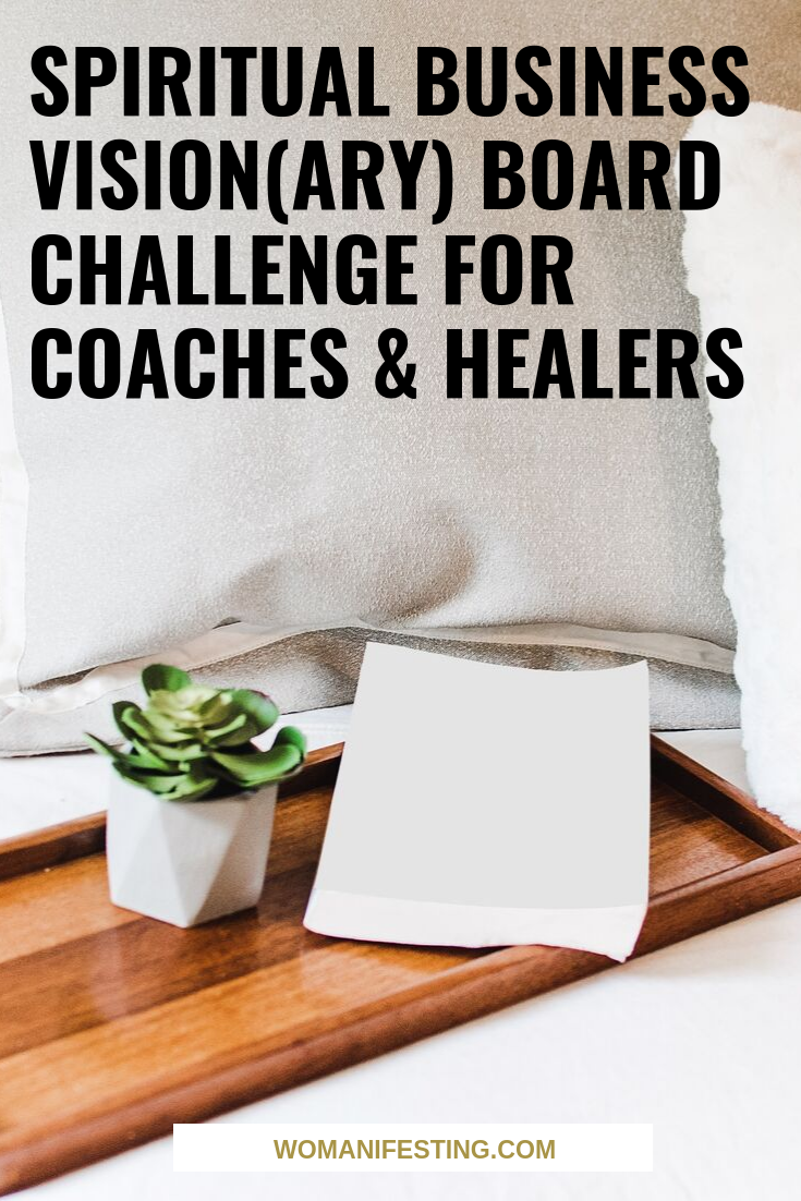 Spiritual Business Vision(ary) Board Challenge for Coaches & Healers