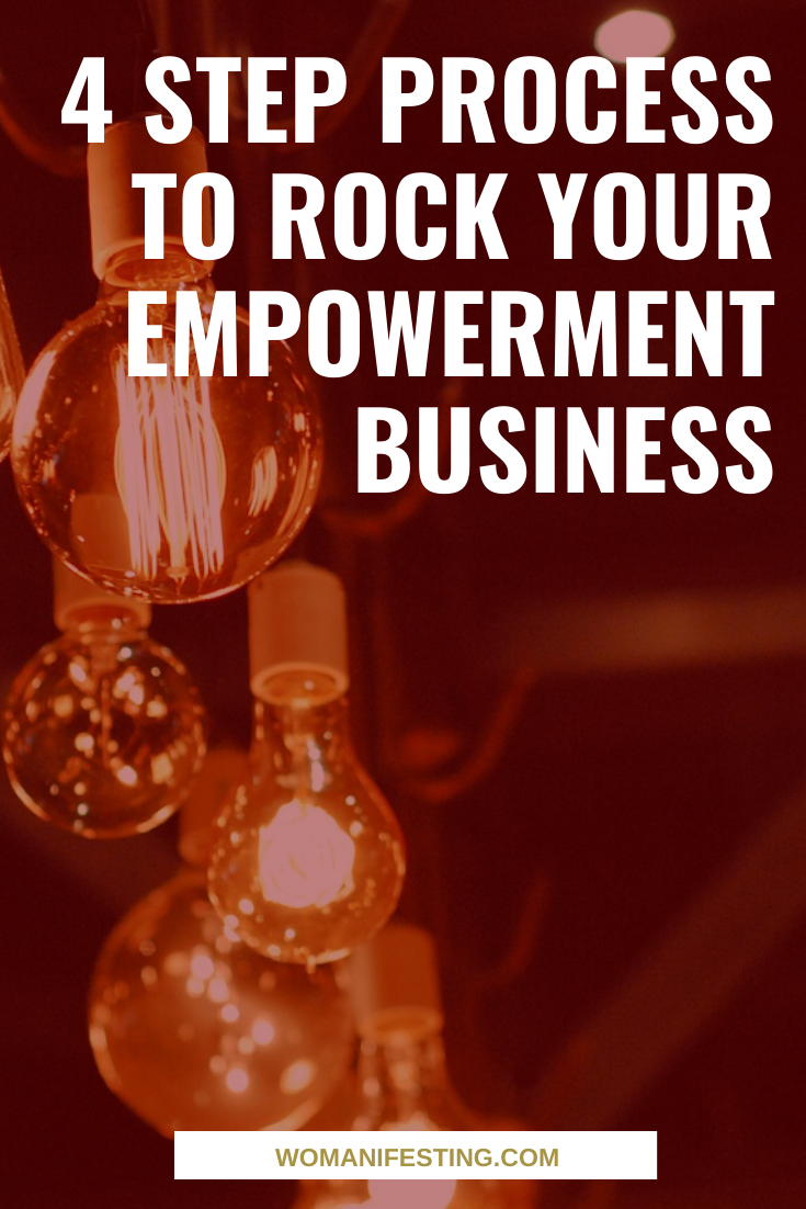 4 Step Process to Rock Your Empowerment Business