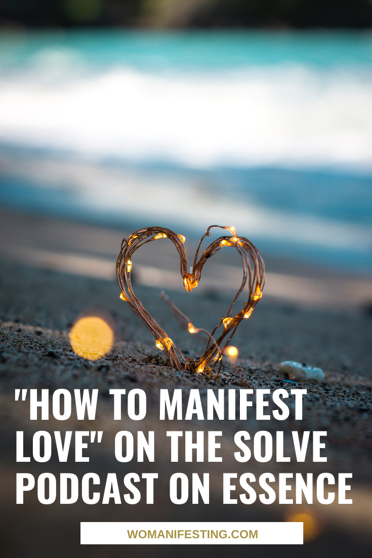 """How to Manifest Love"" on Essence Mag Podcast ""The Solve"" [Audio + Transcript]"
