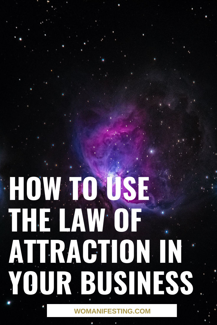How to Use the Law of Attraction In Your Business