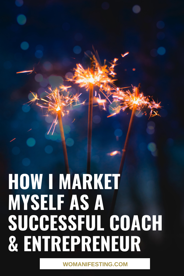 How I Market Myself as a Successful Coach & Entrepreneur [Video]