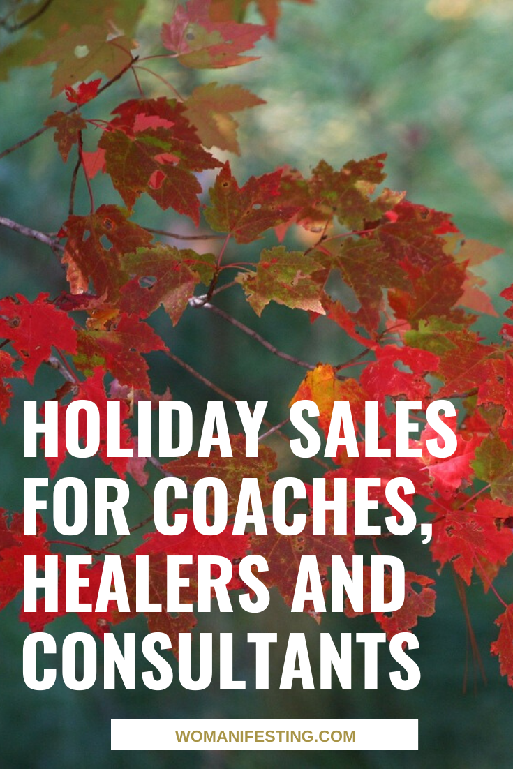 Holiday Sales for Coaches, Healers and Consultants