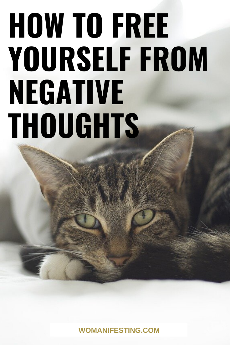 How to Free Yourself from Negative Thoughts