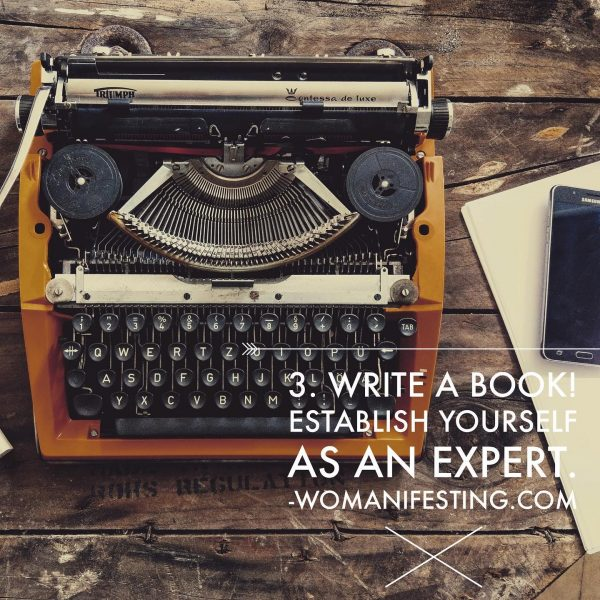 Write a book Establish yourself as an expert