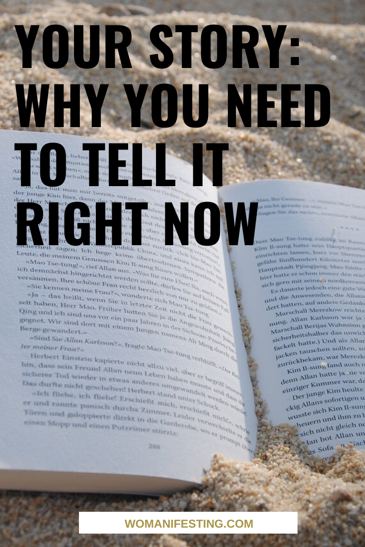 Your Story Why You Need to Tell It Right Now