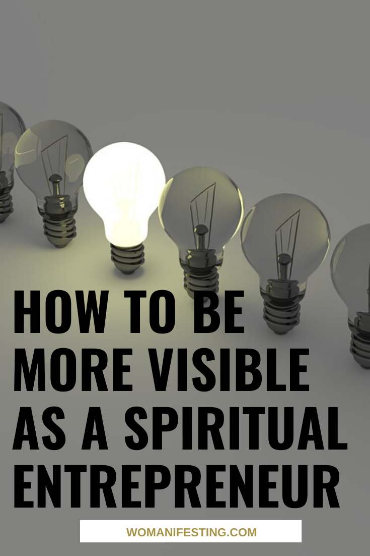 How to Be Seen & Heard as a Spiritual Entrepreneur [Infographic]