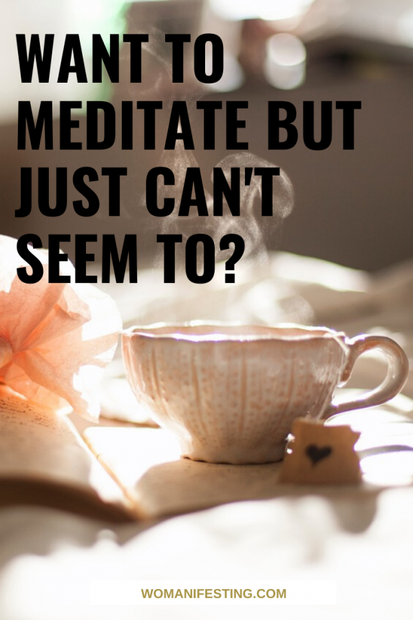 Want to Meditate But Just Can't Seem To?