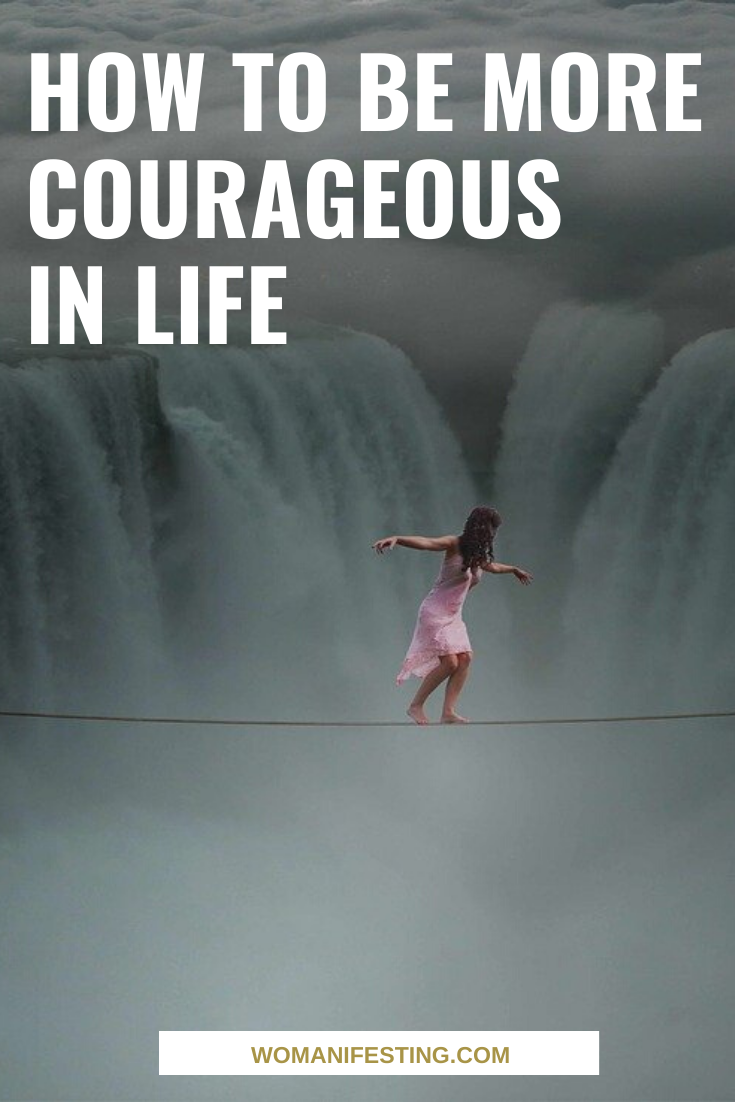 How to be More Courageous in Life