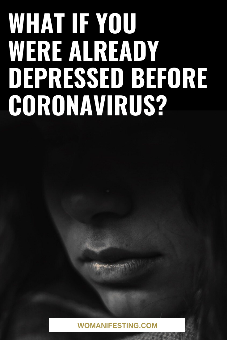 What if You Were Already Depressed Before Coronavirus