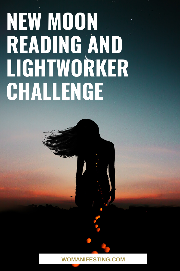 New Moon Reading and Lightworker Challenge