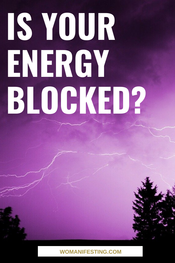 Is Your Energy Blocked Clearing Energetic Blocks