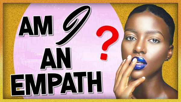 Am I An Empath? 9 'Crazy' Signs That You Are Empathic!