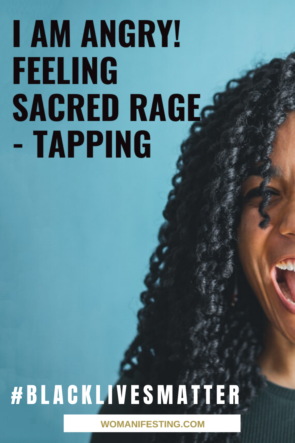 I Am Angry Feeling Sacred Rage Tapping Black Lives Matter