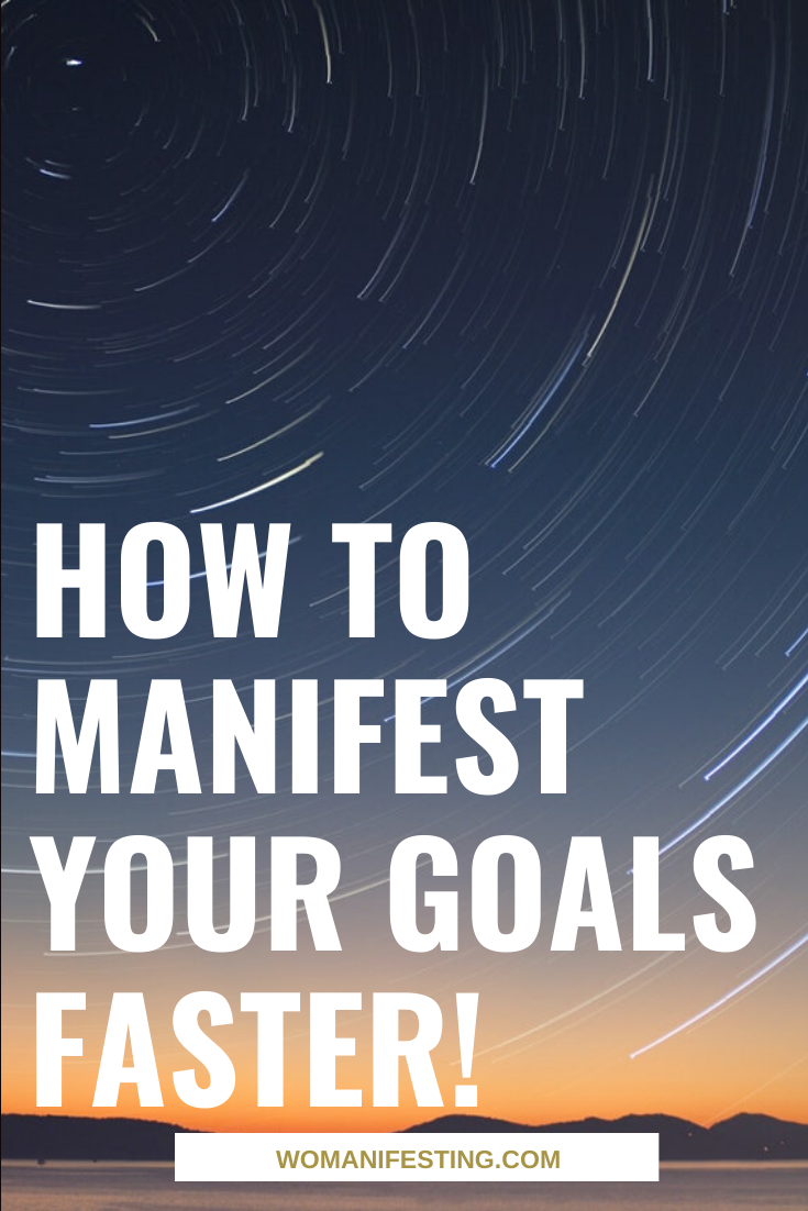 How to Manifest Your Goals Faster!