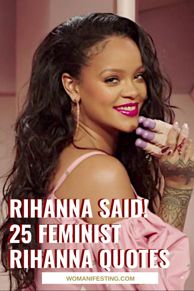 Rihanna Said! 25 Feminist Rihanna Quotes