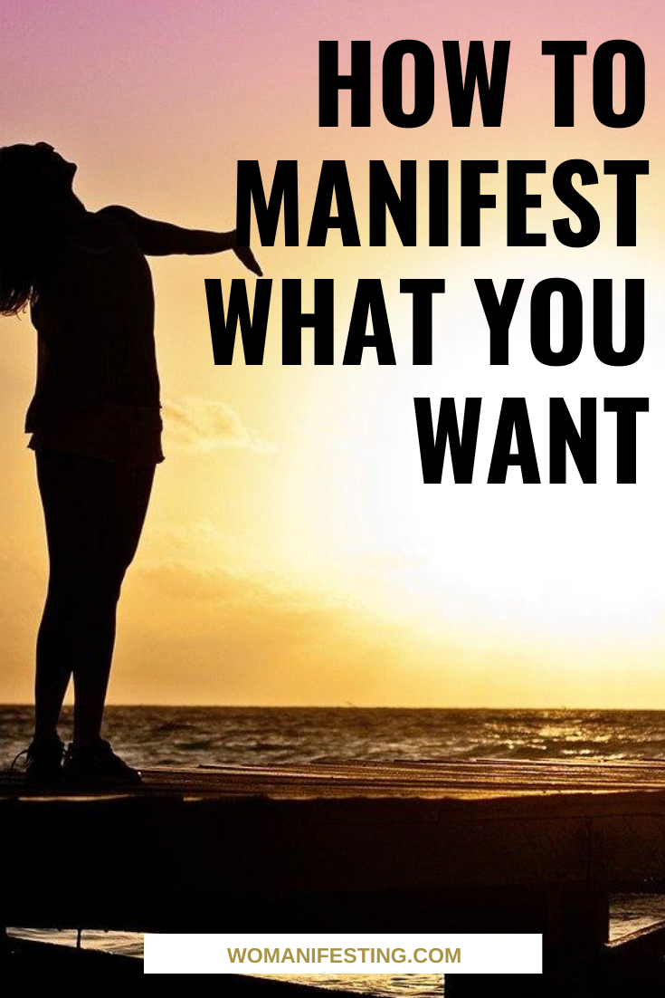 How to Manifest what You Want (1)