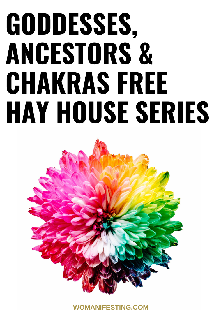 Goddesses, Ancestors & Chakras! My New Monthly Hay House Series