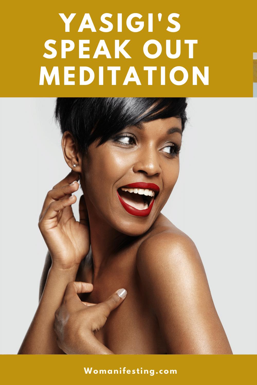 Yasigi's Speak Out Meditation