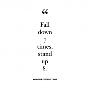 Fall down 7 times and get up 9