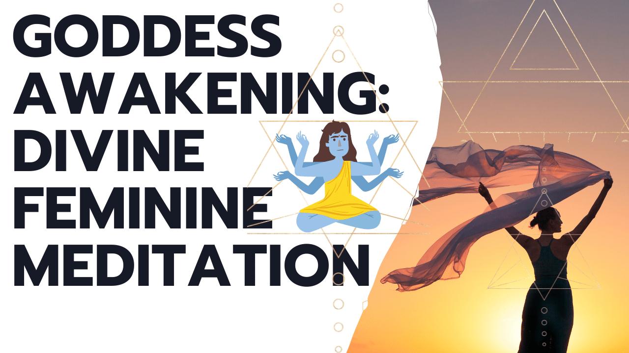 Divine Feminine Goddess Meditation