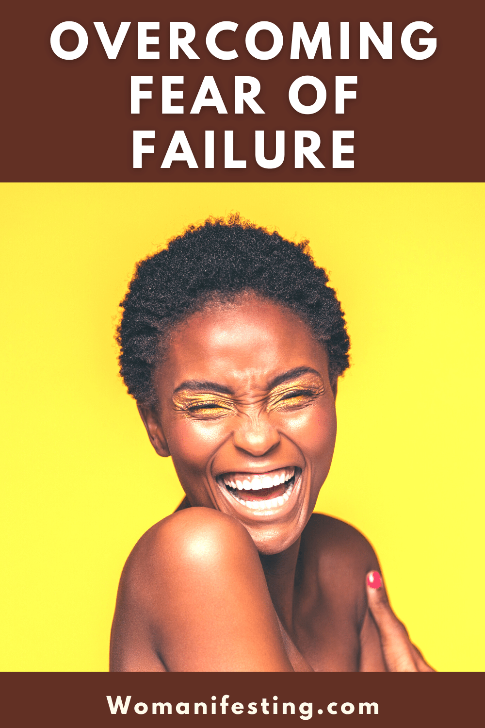 Overcoming Fear of Failure and Success