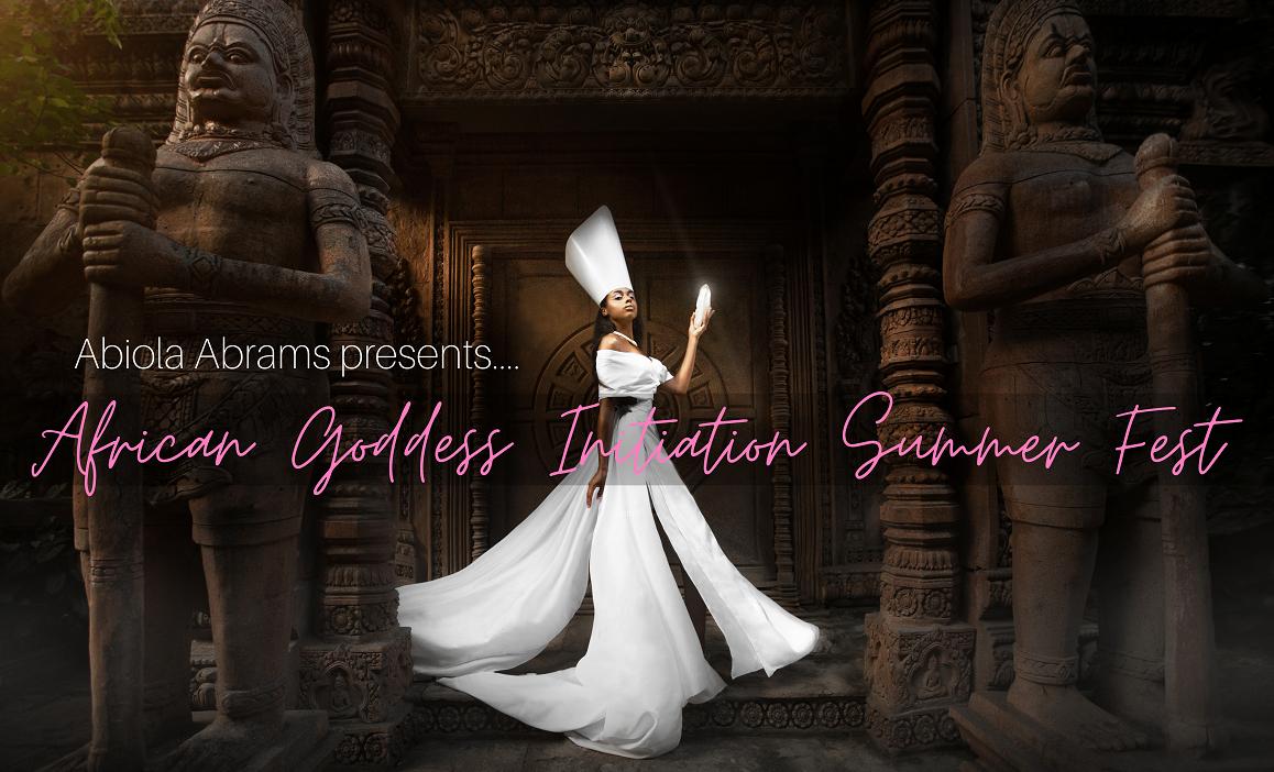 African Goddess Initiation Virtual Summer Festival