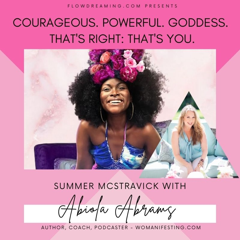 Scarcity Mindset Shift: Flowdreaming with Summer McStravick and Abiola Abrams