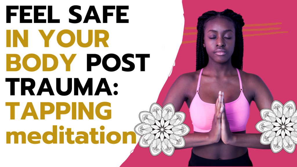Take Back Your Body - Healing Tapping Meditation