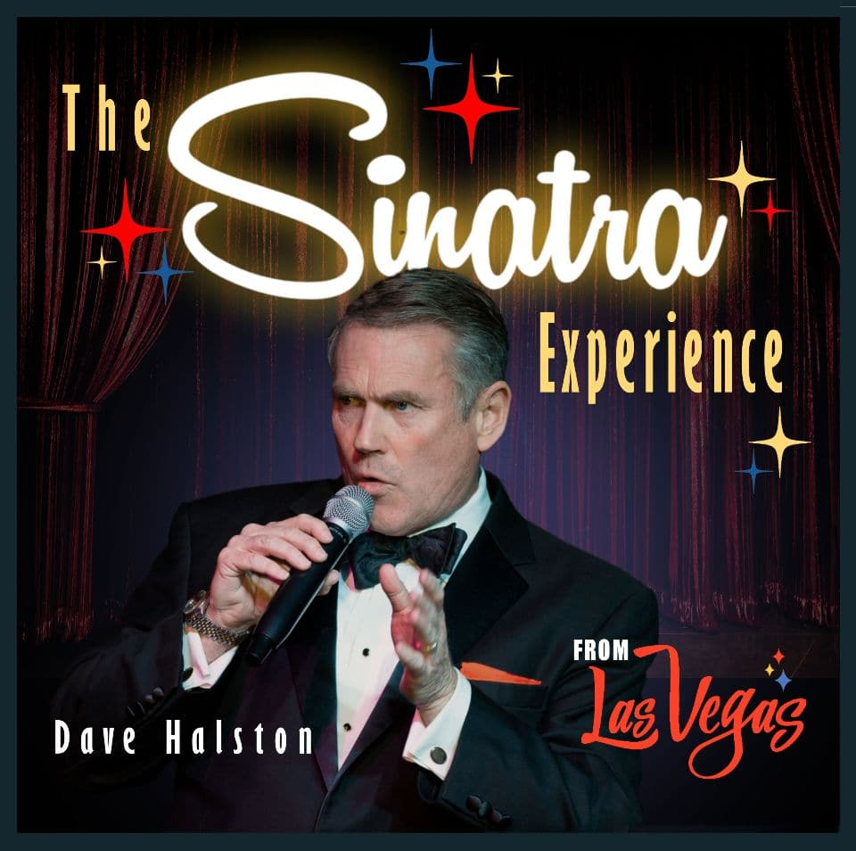 The Sinatra Experience with Dave Halston at the Woodstock Opera House