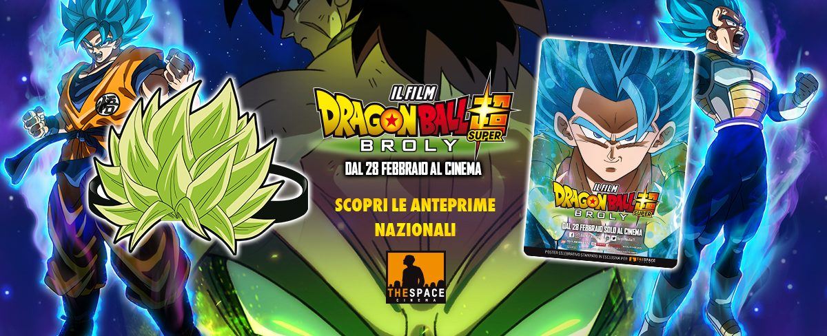 Dragon Ball Super: Broly in Anteprima nei The Space Cinema