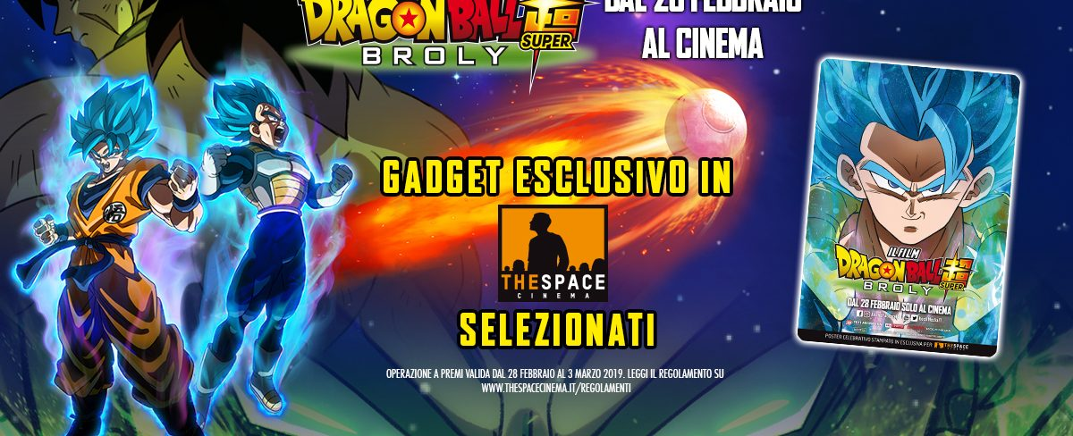 Dragon Ball Super: Broly – Super Gadget nei The Space Cinema