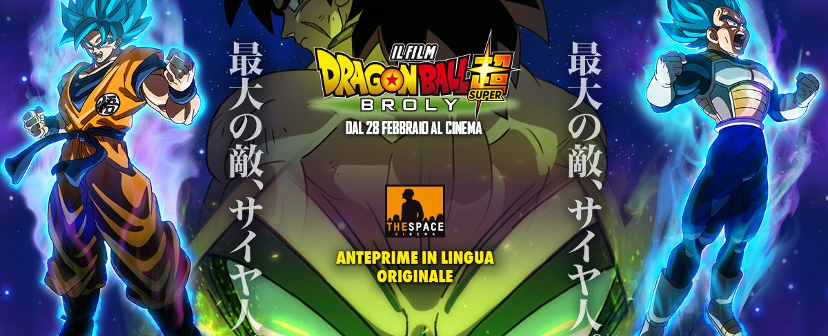 Dragon Ball Super: Broly – Anteprime in Lingua Originale nei The Space Cinema