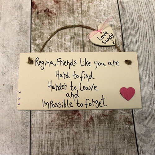Friends Like You Are Hard To Find Hard To Leave Friendship Plaque
