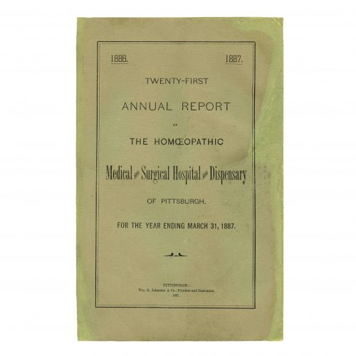 21st homeopathic medical-surgical hospital dispensary report Pittsburgh 1887