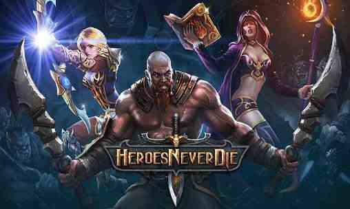 Heroes Never Die android hry