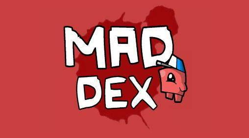 Stahuj android hru Mad Dex [6.9Mb]