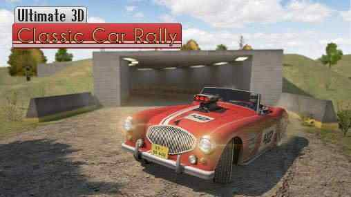 Ultimate 3D Classic Car Rally / android hra / games