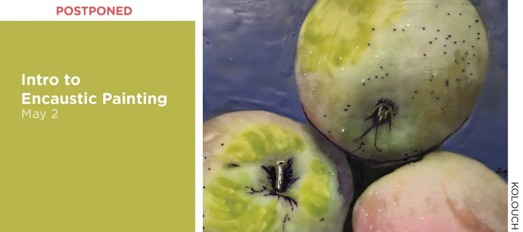 Postponed - Intro to Encaustic Painting, May 2