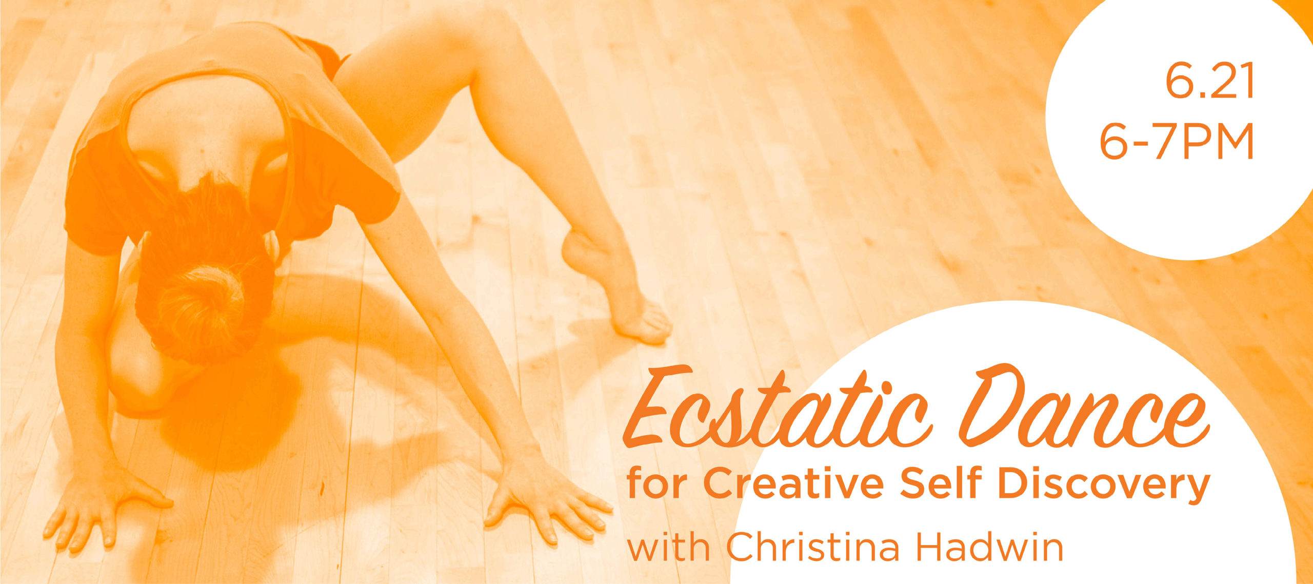 Ecstatic Dance for Creative Discovery with Christina Hadwin, June 21 from 6 to 7PM